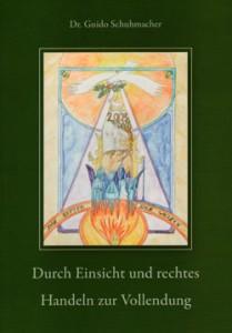 Durch Einsicht und rechtes Handeln zur Vollendung von Dr. Guido Schuhmacher