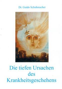 """Buch """"Die tiefen Ursachen des Krankheitsgeschehens - Dr. Schuhmacher"""