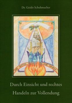 """Buch """"Durch Einsicht und rechtes Handeln zur Vollendung - Dr. Schuhmacher"""